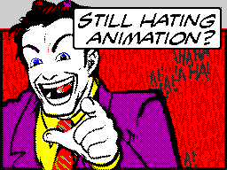 Still Hating Animation?