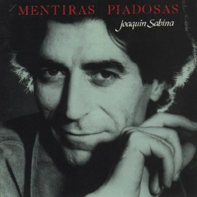 MENTIRAS PIADOSAS. Joaquin Sabina inspiration