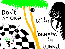 Don`t smoke with banana in tunnel