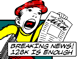 Breaking News! 128K is Enough